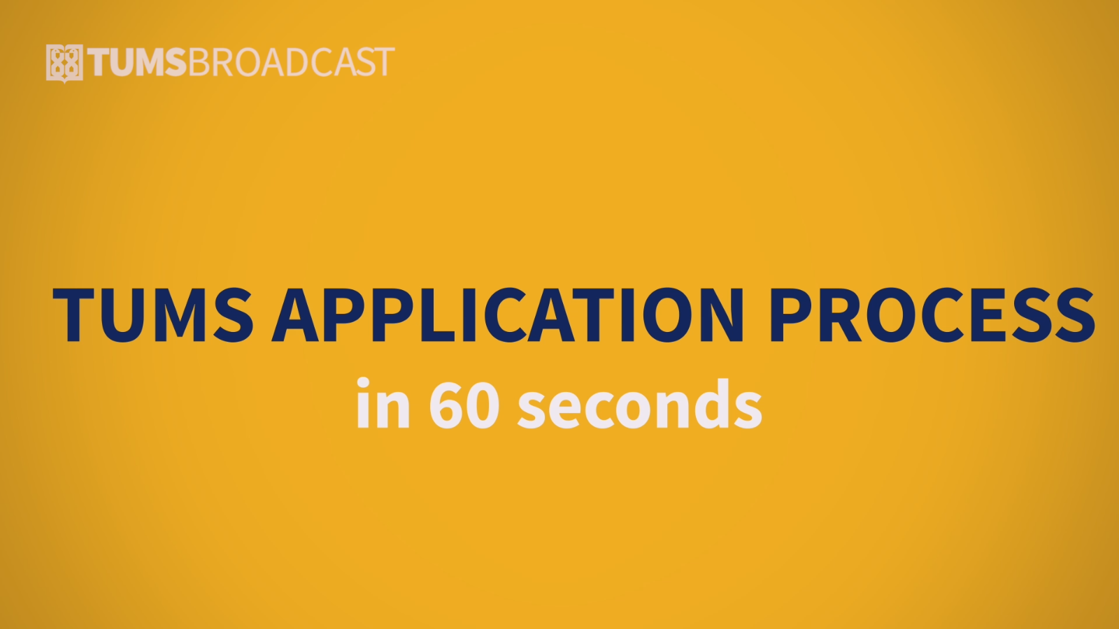 TUMS Application Process in 60 Seconds